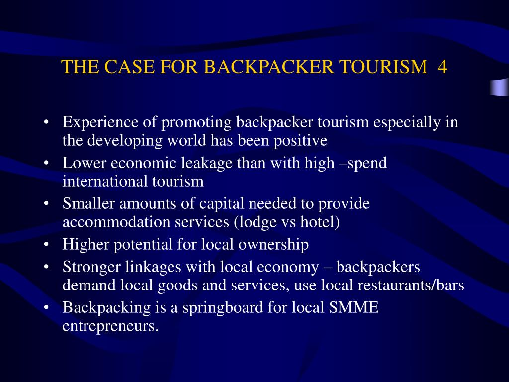 THE CASE FOR BACKPACKER TOURISM  4