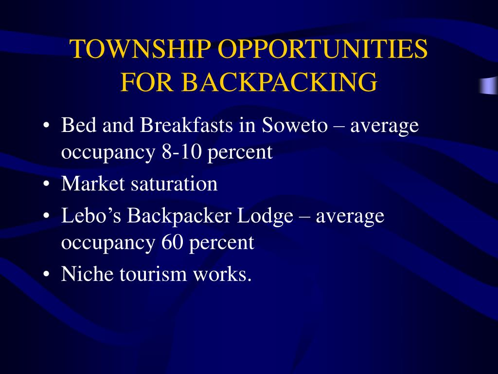 TOWNSHIP OPPORTUNITIES FOR BACKPACKING