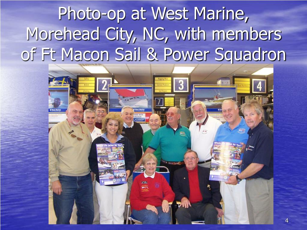 Photo-op at West Marine, Morehead City, NC, with members of Ft Macon Sail & Power Squadron