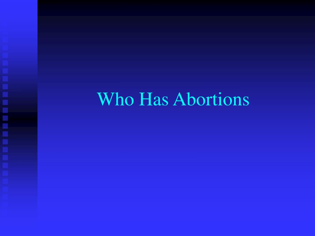 Who Has Abortions