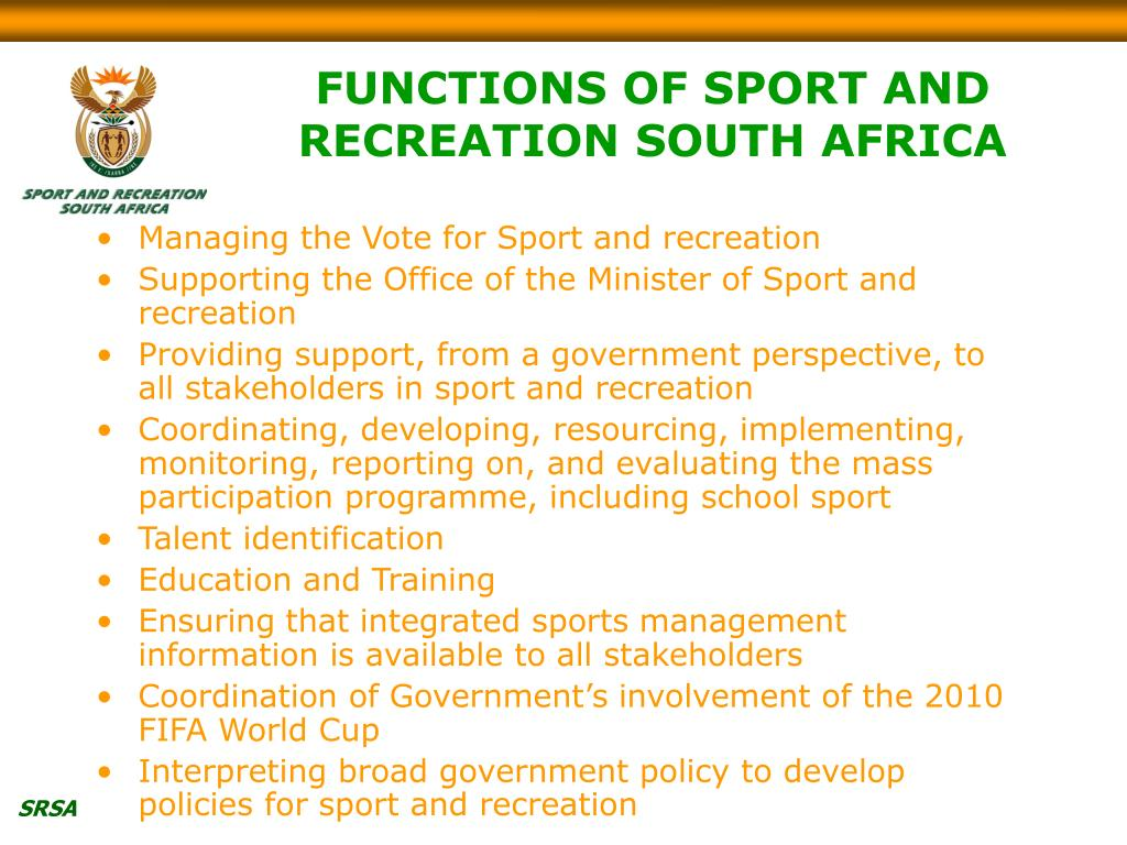 FUNCTIONS OF SPORT AND RECREATION SOUTH AFRICA
