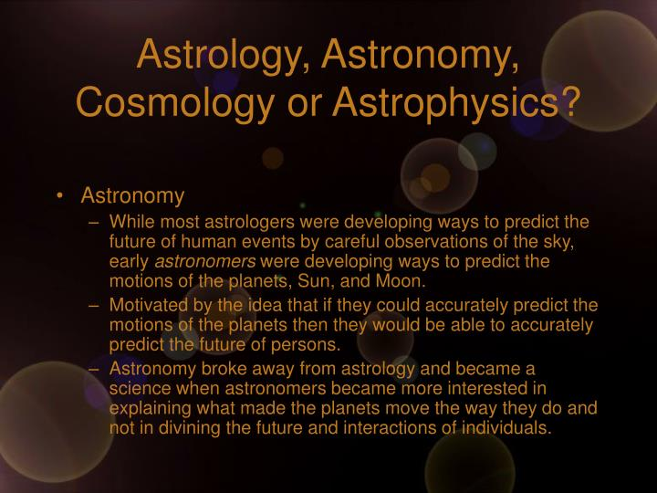 Astrology astronomy cosmology or astrophysics3