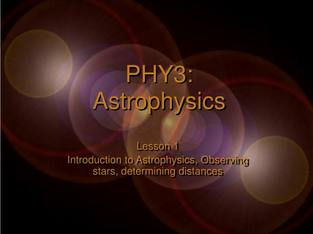 PHY3:  Astrophysics