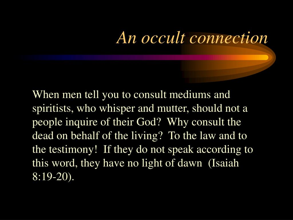 An occult connection