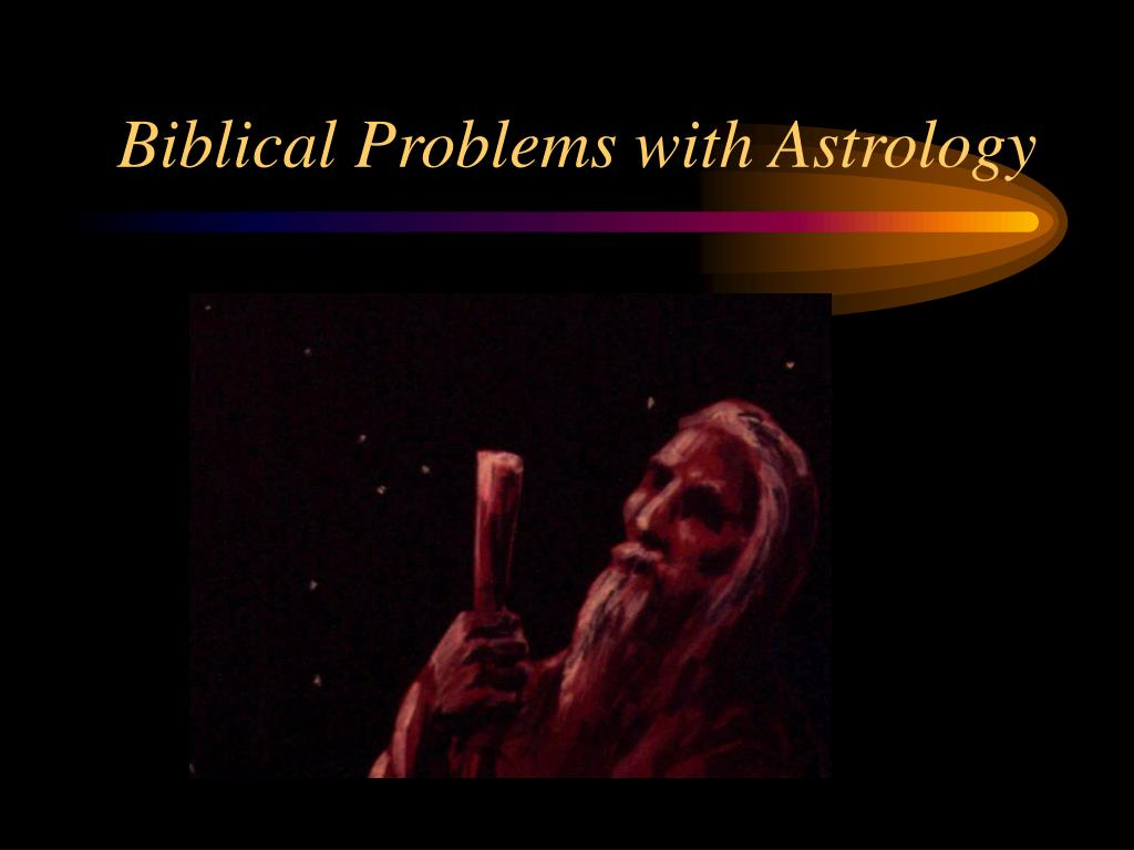 Biblical Problems with Astrology