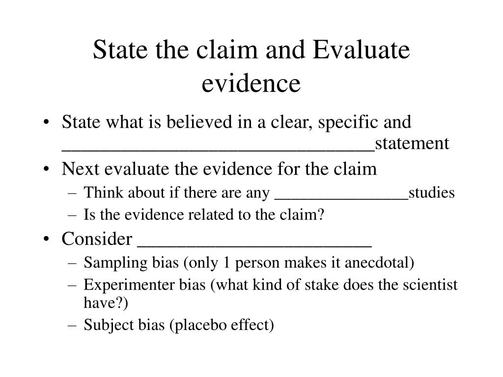 State the claim and Evaluate evidence