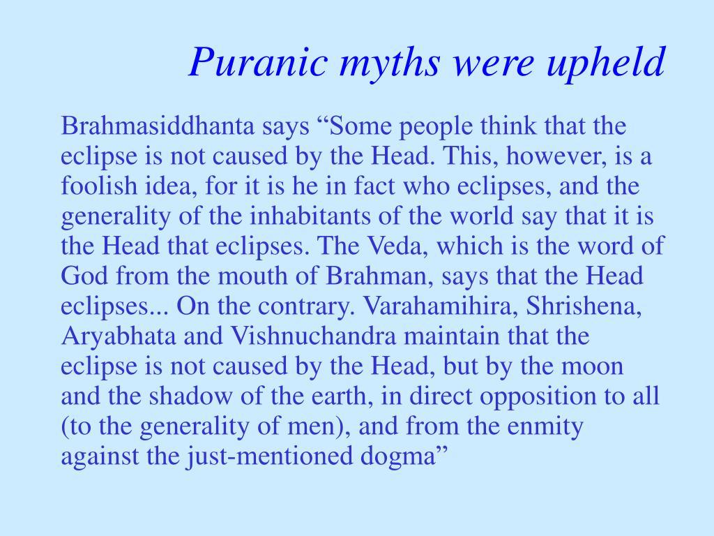Puranic myths were upheld