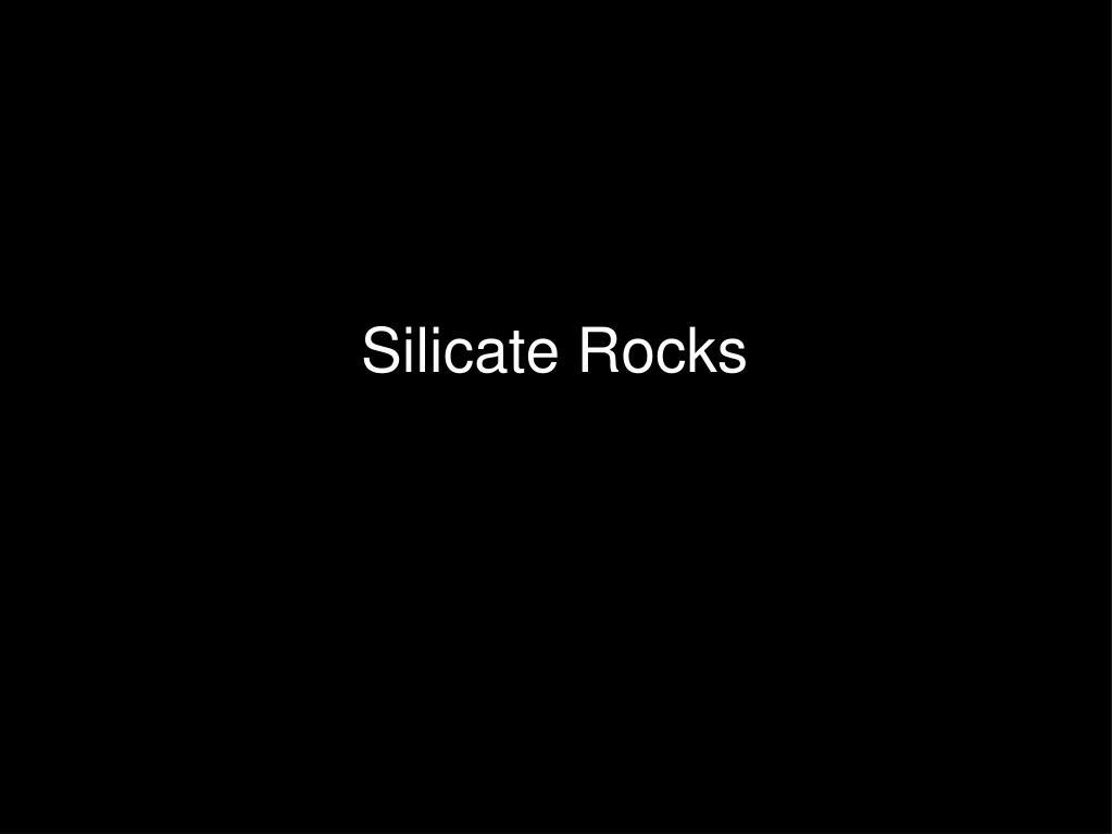 Silicate Rocks