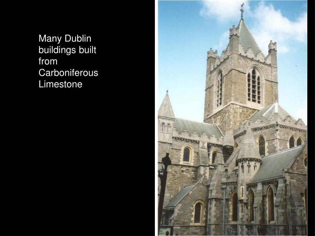 Many Dublin buildings built from Carboniferous Limestone