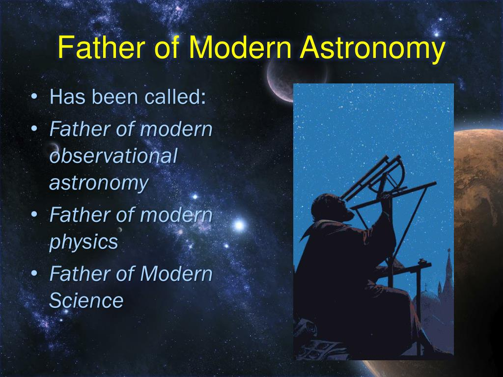 Father of Modern Astronomy