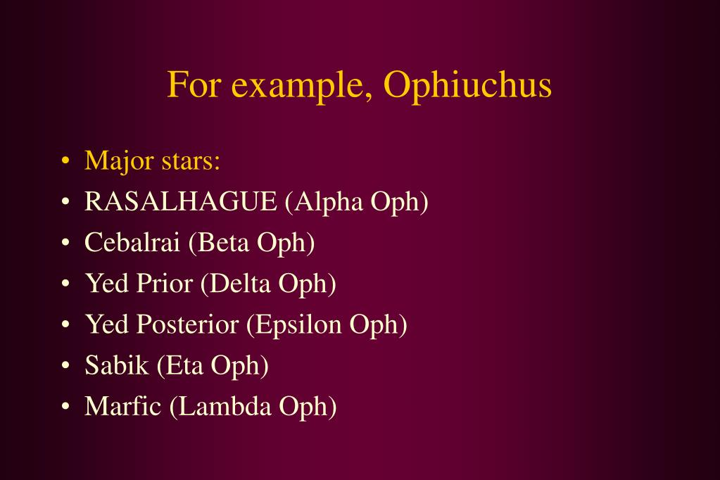 For example, Ophiuchus
