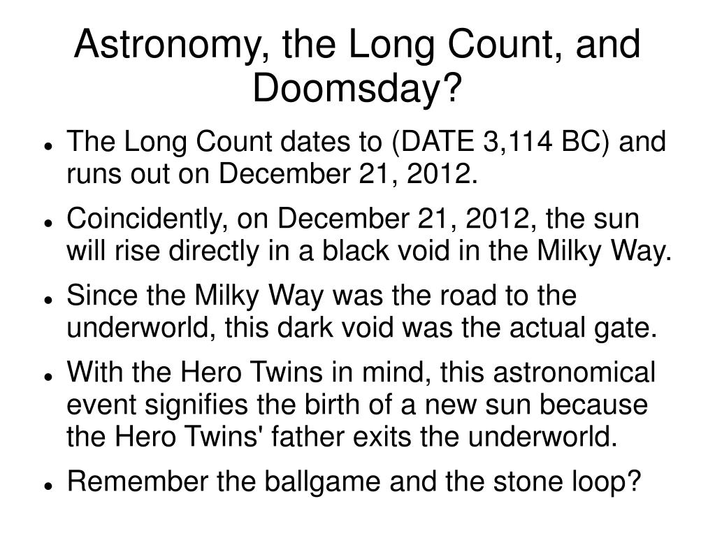 Astronomy, the Long Count, and Doomsday?