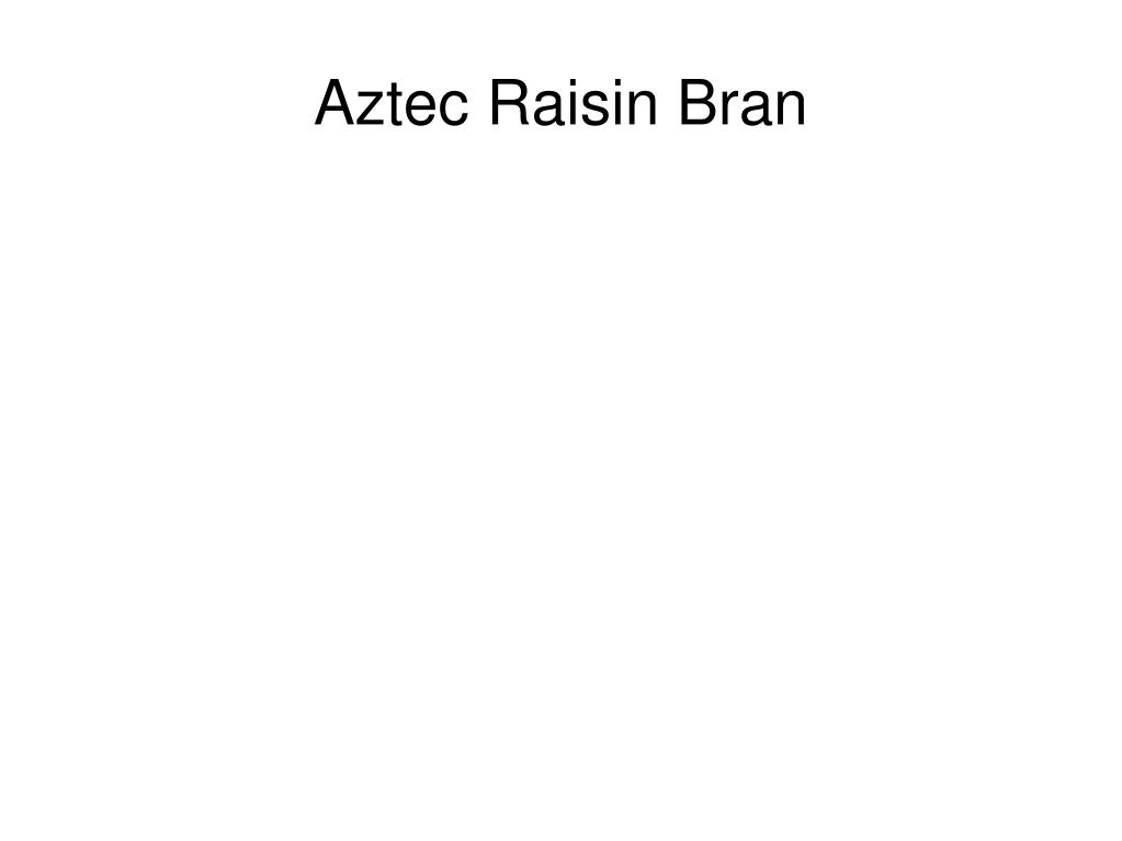 Aztec Raisin Bran
