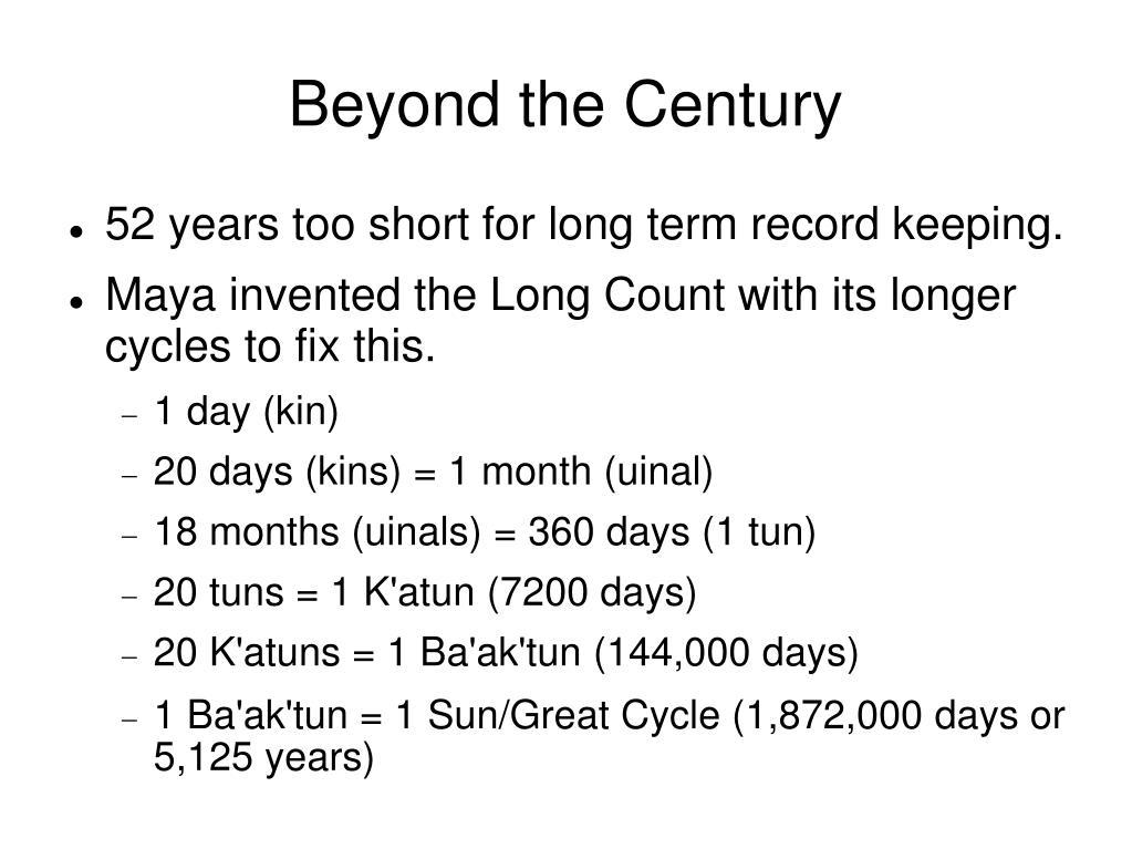 Beyond the Century