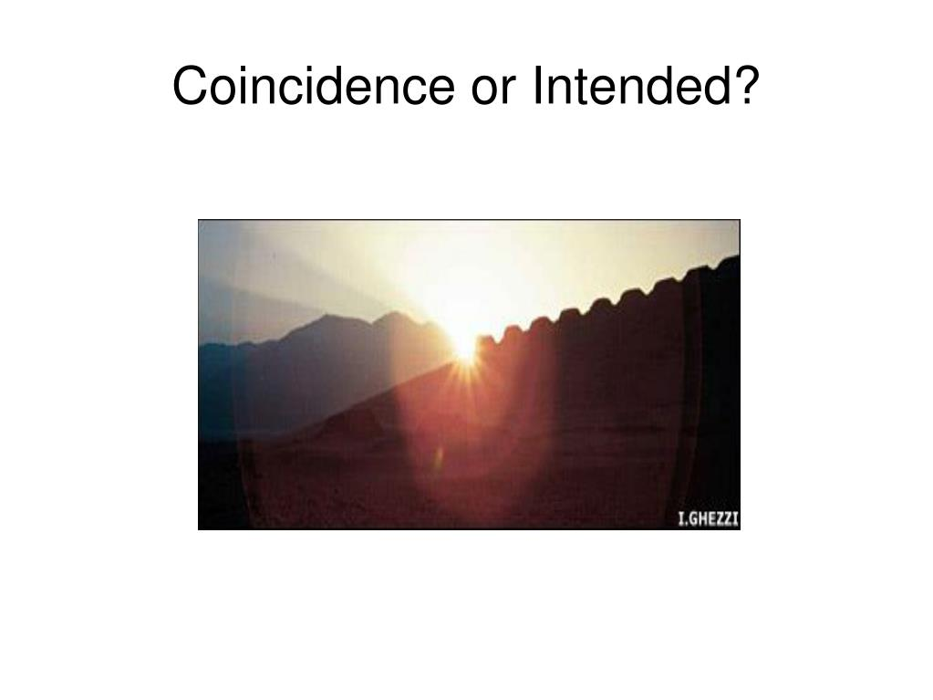 Coincidence or Intended?
