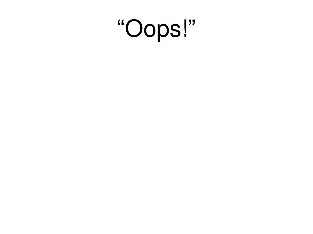 """""""Oops!"""""""