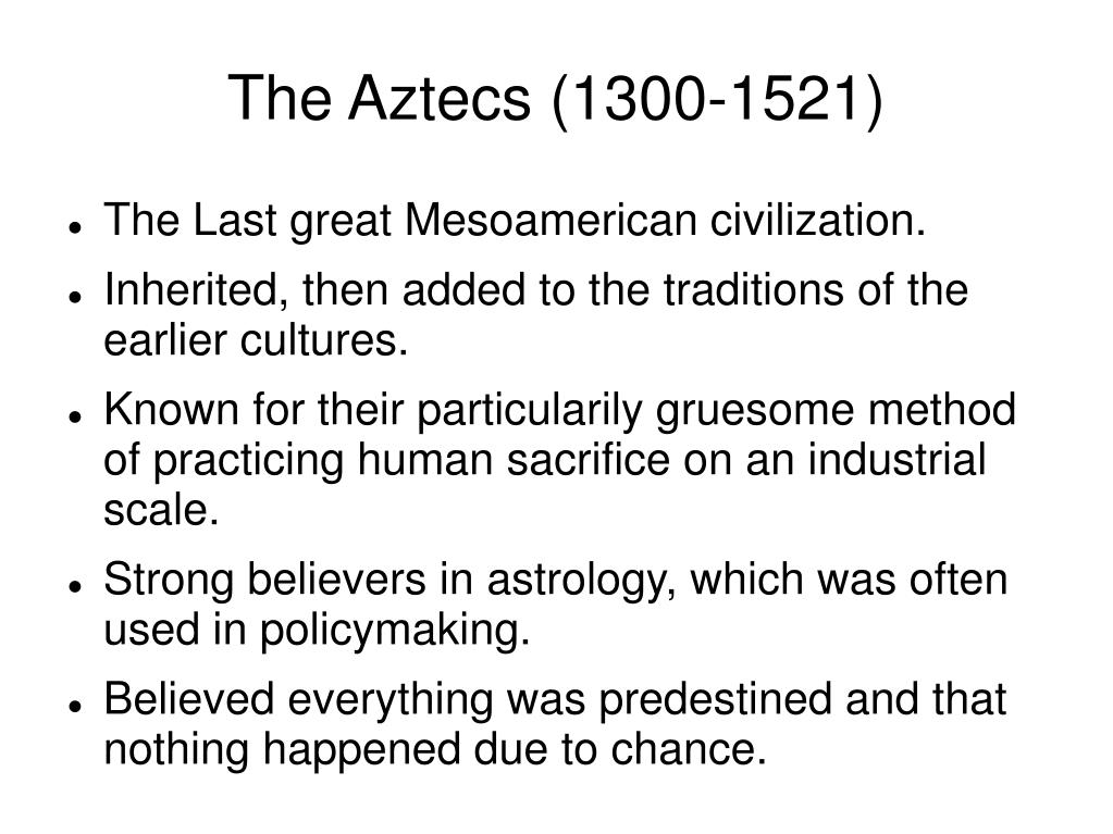 The Aztecs (1300-1521)