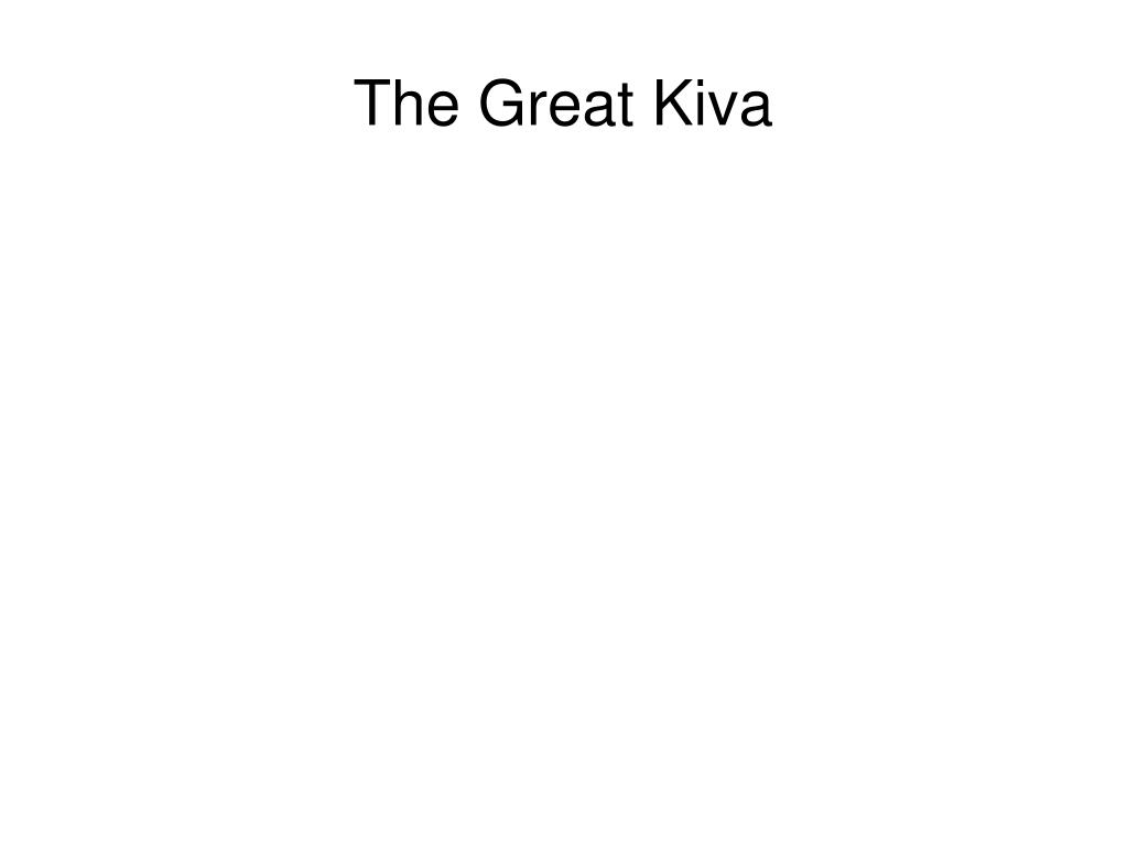 The Great Kiva