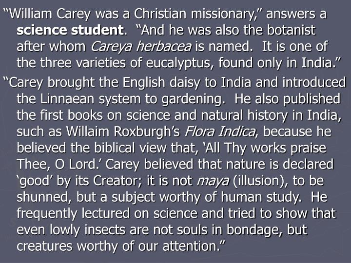 """William Carey was a Christian missionary,"" answers a"