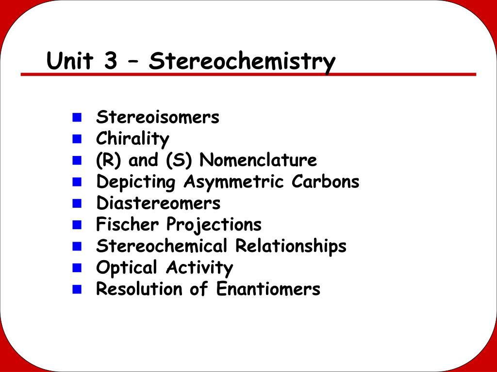 Unit 3 – Stereochemistry