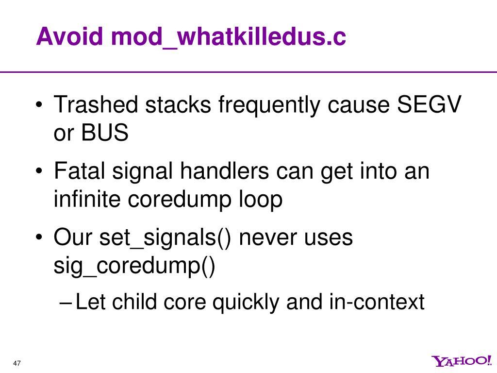 Avoid mod_whatkilledus.c