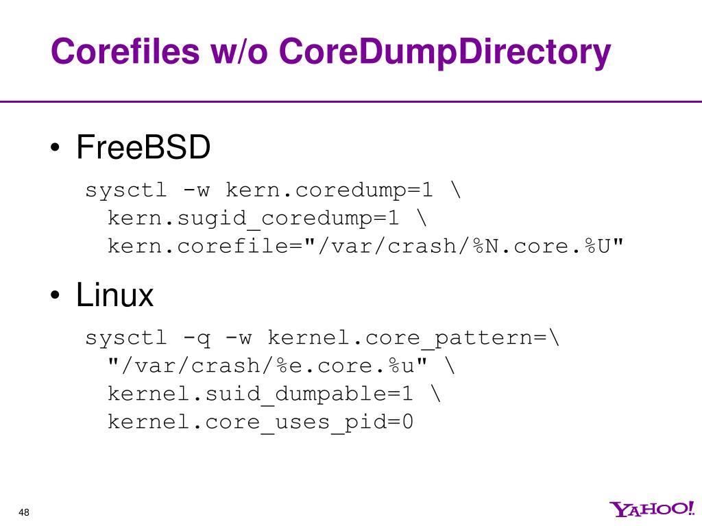 Corefiles w/o CoreDumpDirectory