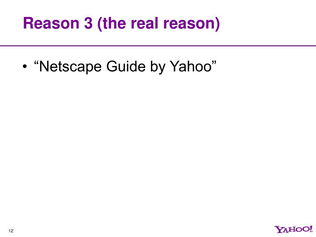 Reason 3 (the real reason)