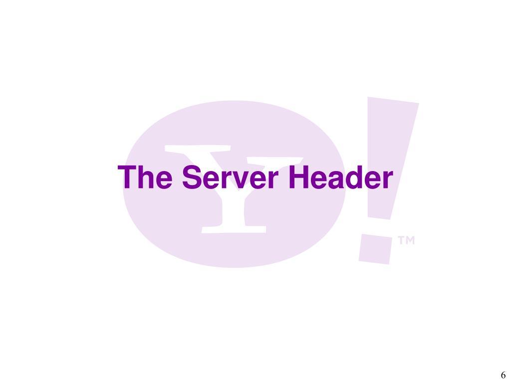 The Server Header