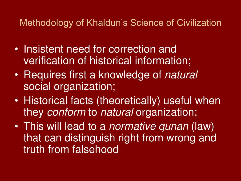 Methodology of Khaldun's Science of Civilization