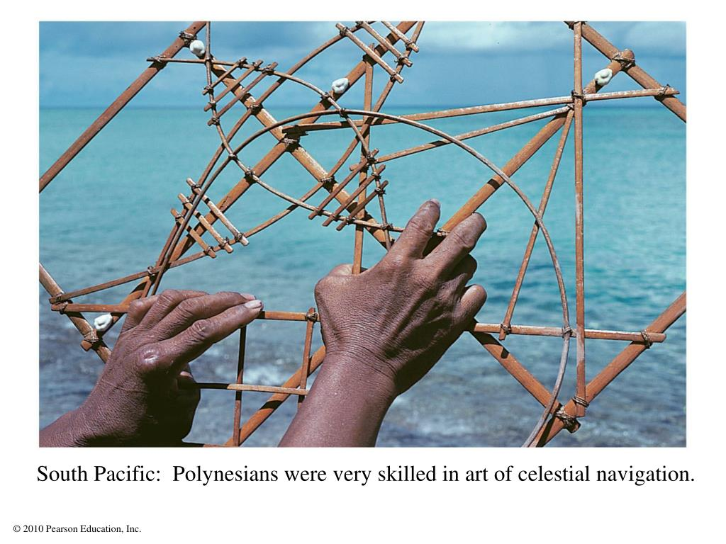 South Pacific:  Polynesians were very skilled in art of celestial navigation.