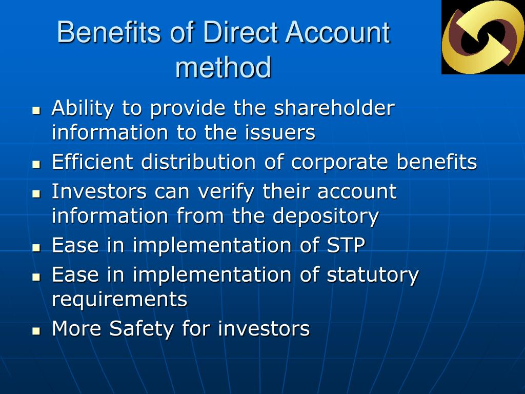 Benefits of Direct Account method