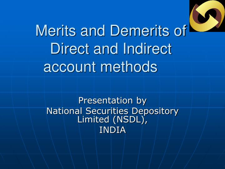Merits and demerits of direct and indirect account methods l.jpg