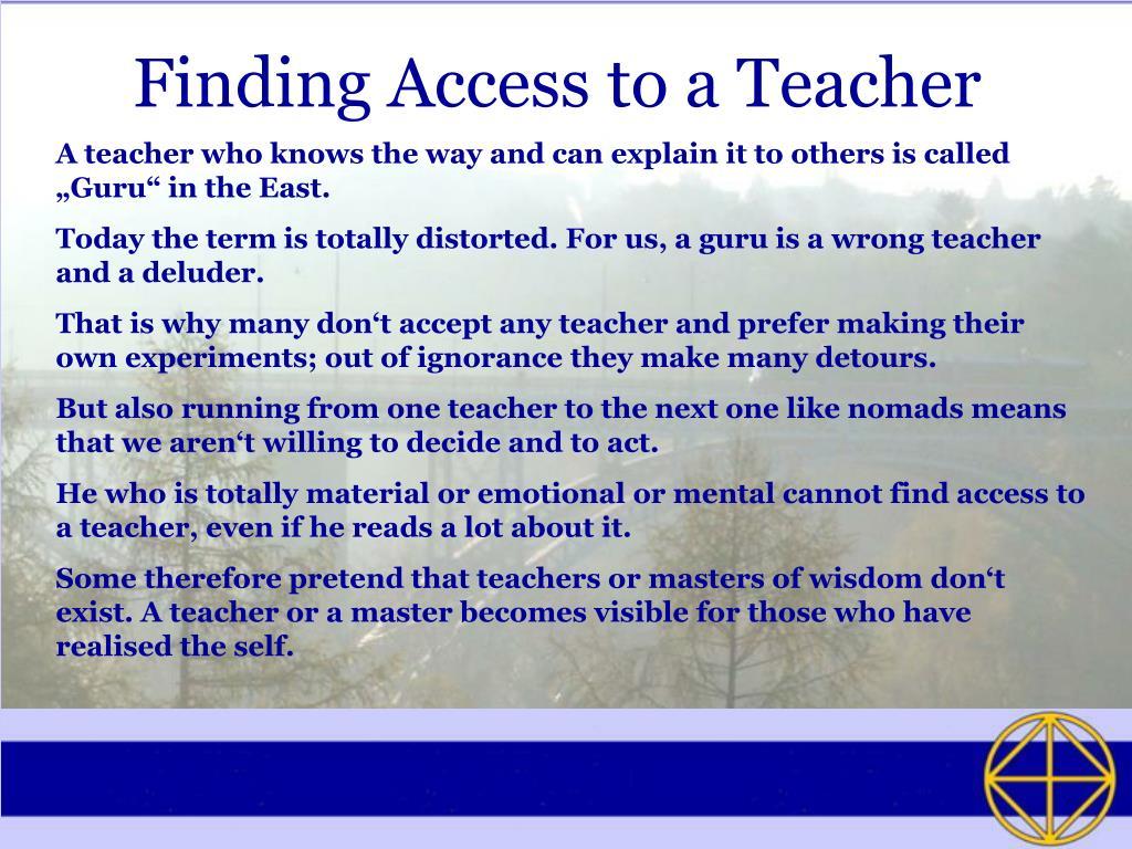 Finding Access to a Teacher