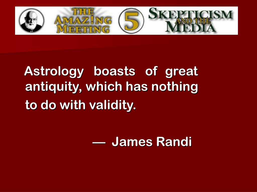Astrology   boasts   of  great  antiquity, which has nothing