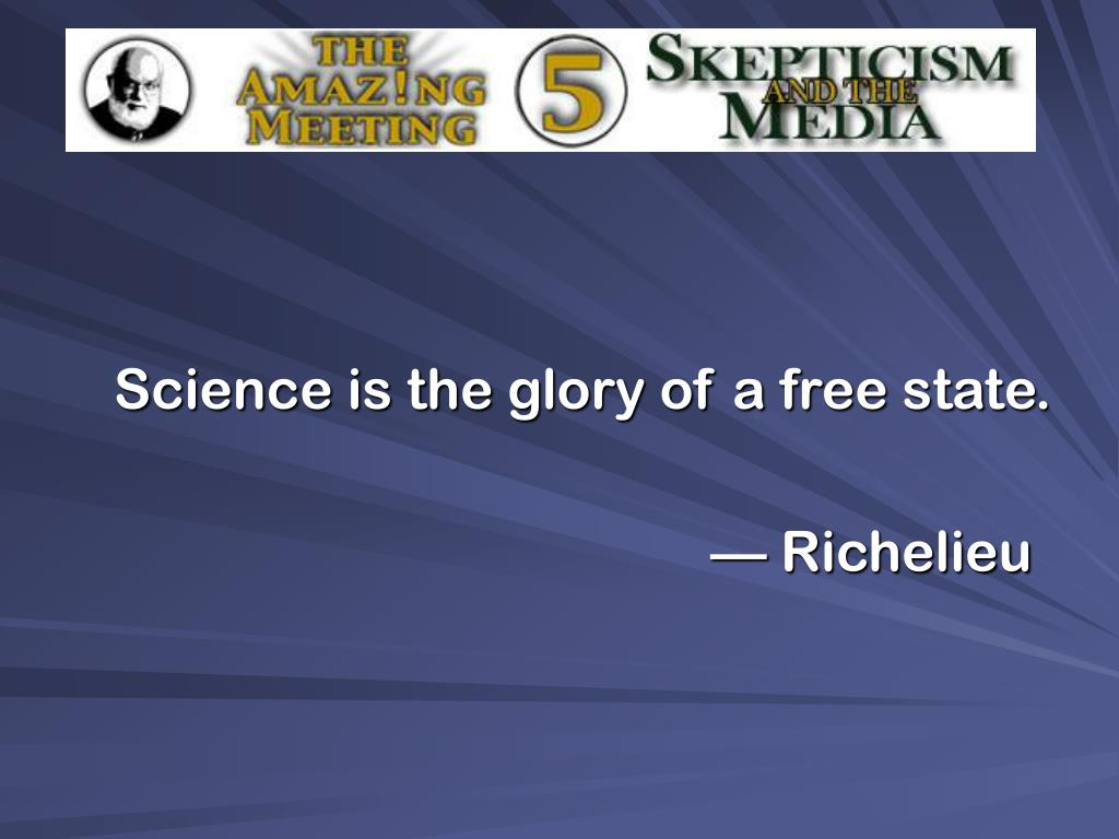 Science is the glory of a free state.