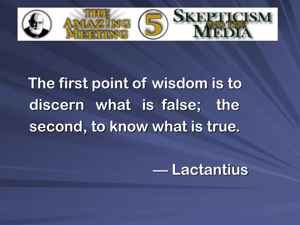 The first point of wisdom is to