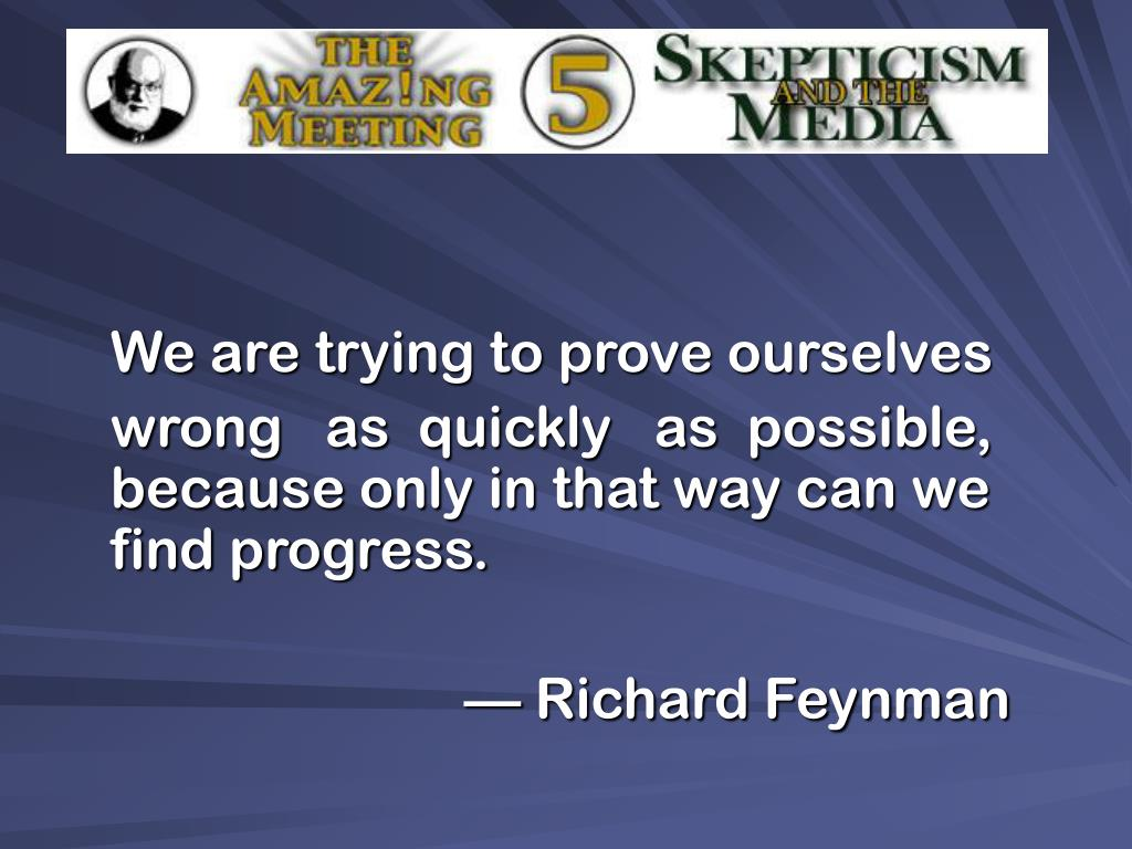 We are trying to prove ourselves