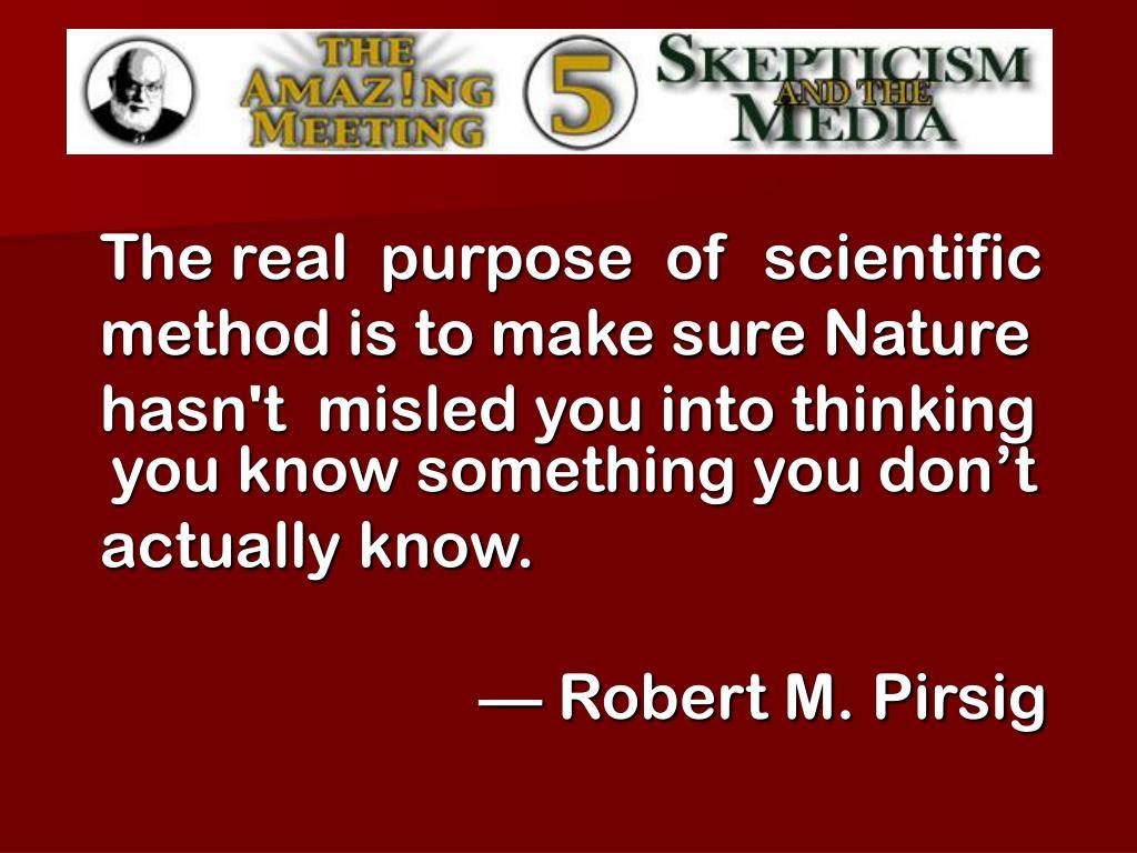 The real  purpose  of  scientific