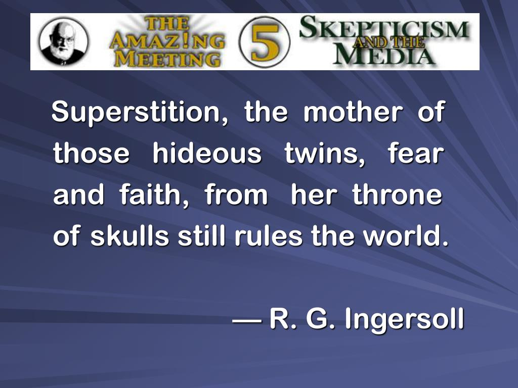 Superstition,  the  mother  of