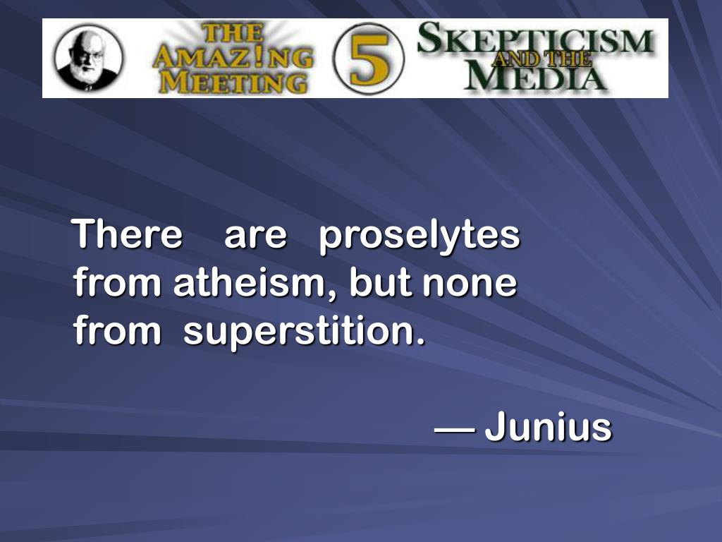 There    are   proselytes