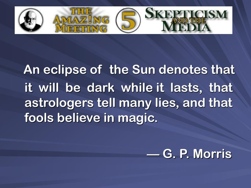 An eclipse of  the Sun denotes that