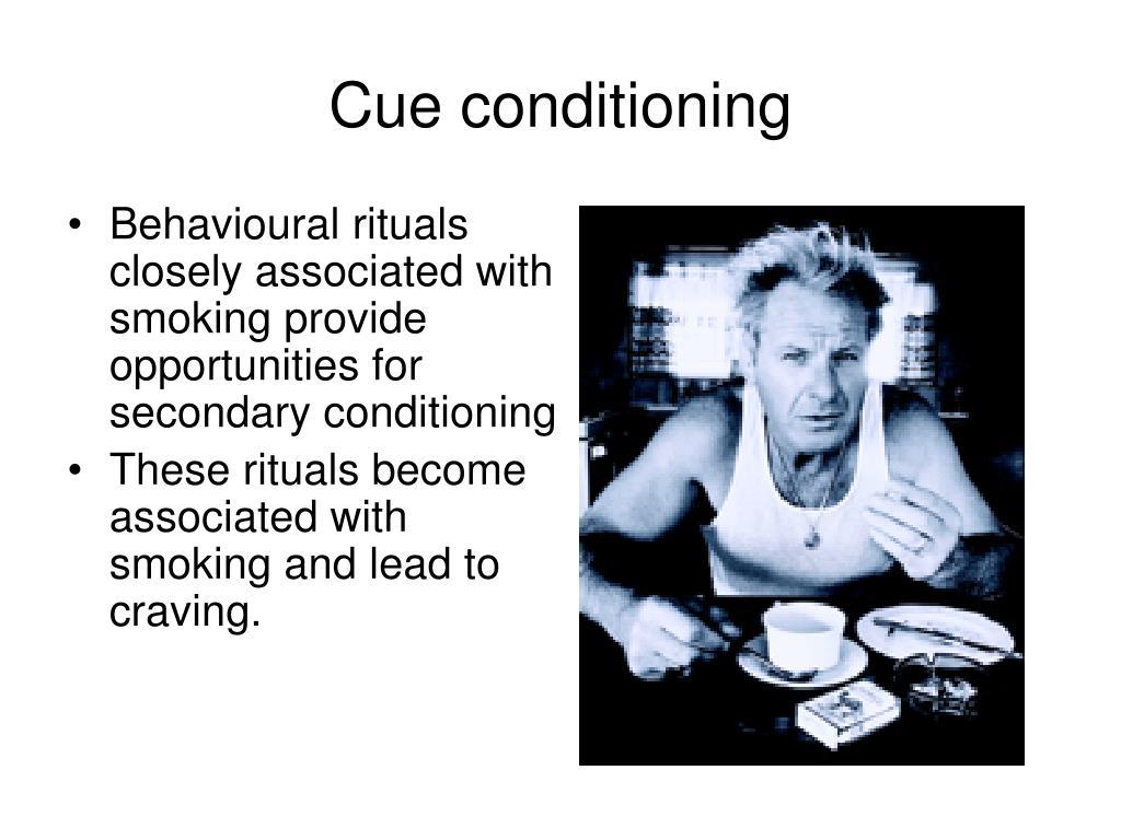 Cue conditioning