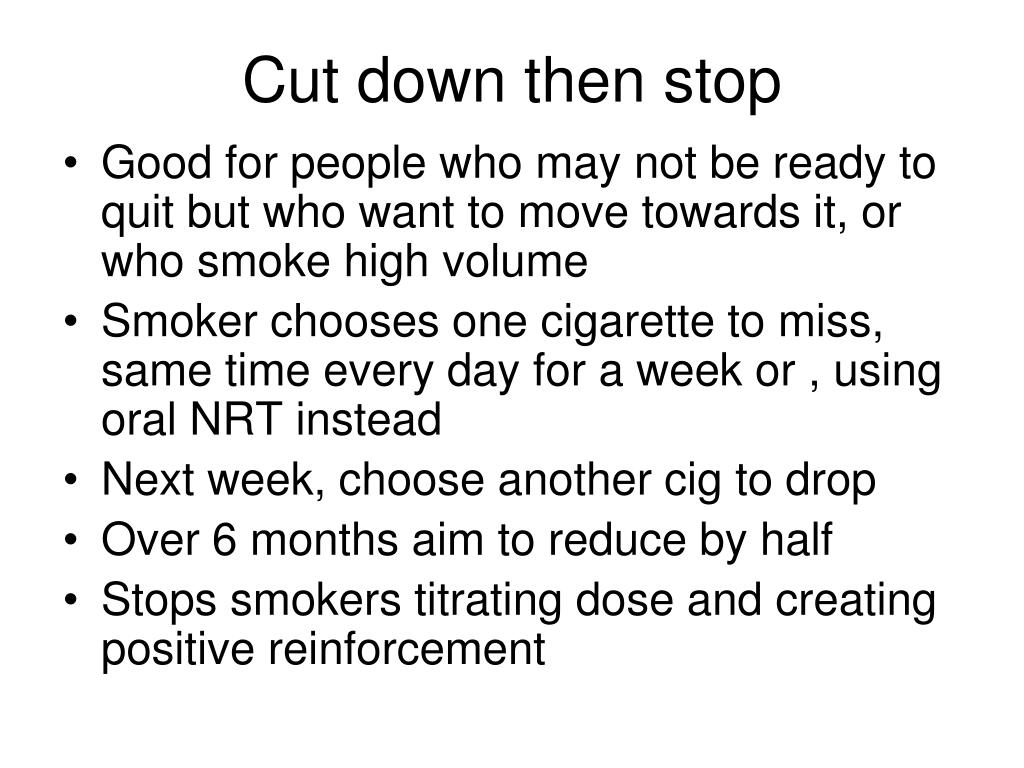 Cut down then stop