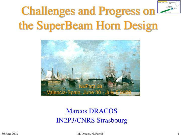 Challenges and progress on the superbeam horn design l.jpg