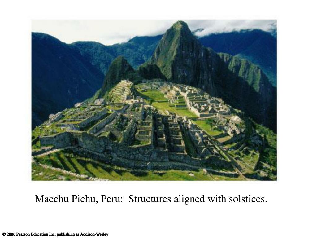 Macchu Pichu, Peru:  Structures aligned with solstices.