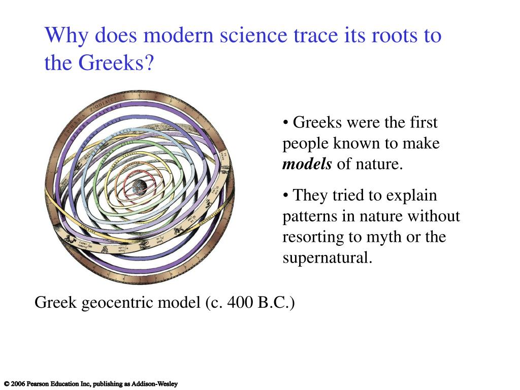 Why does modern science trace its roots to the Greeks?