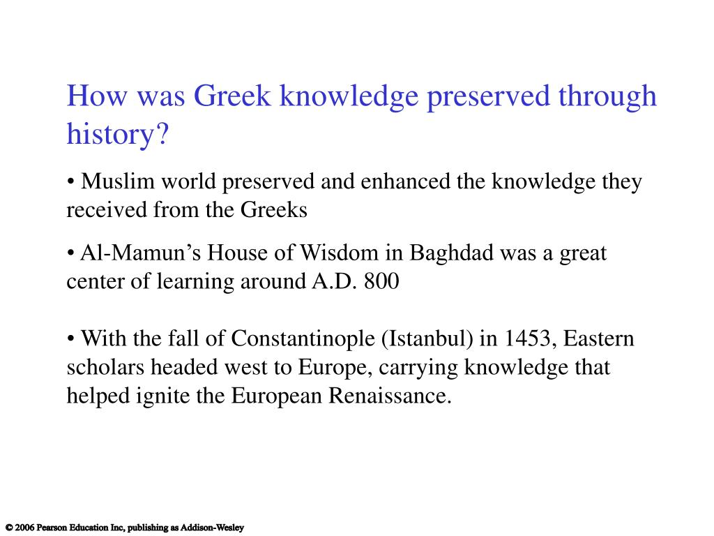 How was Greek knowledge preserved through history?