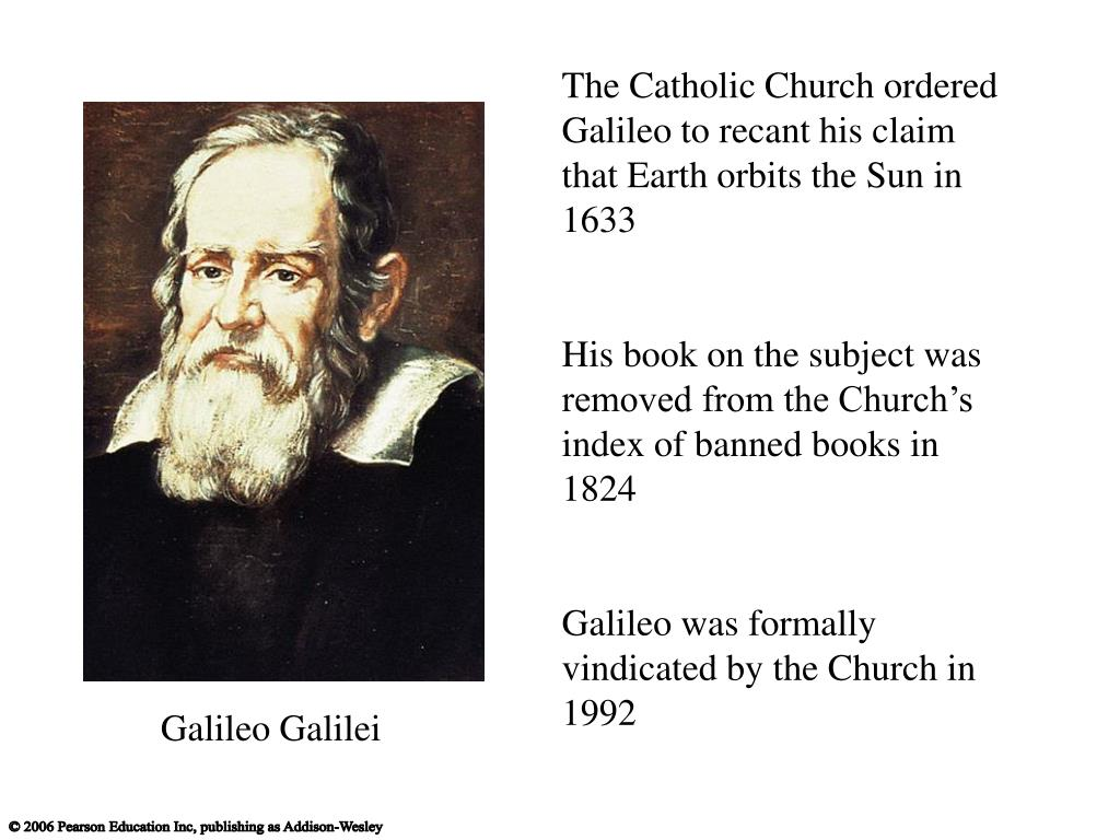 The Catholic Church ordered Galileo to recant his claim that Earth orbits the Sun in 1633