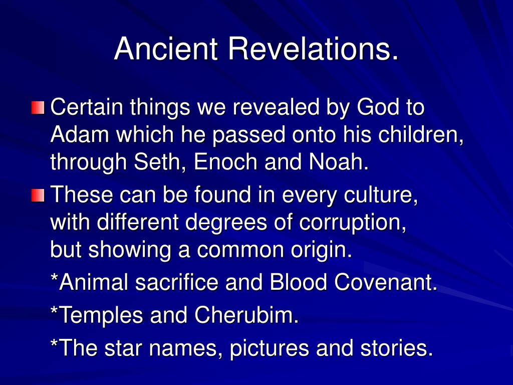 Ancient Revelations.