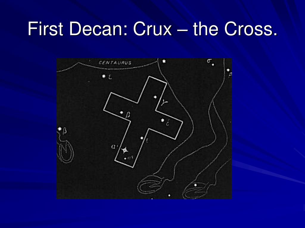 First Decan: Crux – the Cross.
